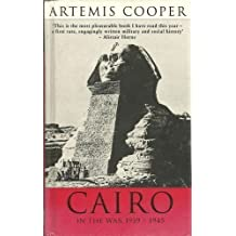 Cairo in the War, 1939 - 1945 by Artemis Cooper (1989-04-27)