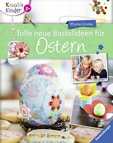 Tolle neue Bastelideen für Ostern (Kreativ Kinder)