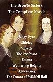 The Brontë Sisters: The Complete Novels (Unabridged)