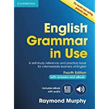 English Grammar in Use Book with Answers and Interactive eBook: Self-Study Reference and Practice Book for Intermediate Learners of English.
