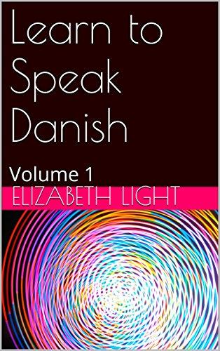 Learn to Speak Danish: Volume 1 (Danish Edition) por Elizabeth Light