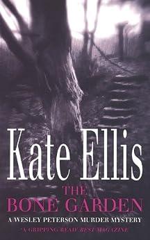 The Bone Garden: Number 5 in series (Wesley Peterson) by [Ellis, Kate]