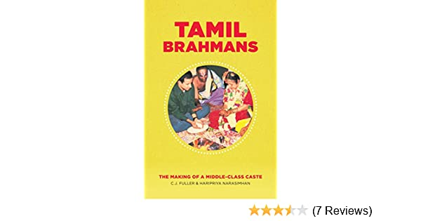 Tamil Brahmans: The Making of a Middle-Class Caste