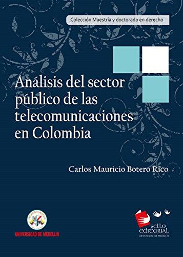 Análisis del sector público de las telecomunicaciones en Colombia por Carlos Mauricio Botero Rico