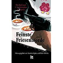 Feinste Friesenmorde: Das Buch zum 1. Ostfriesischen Krimipreis