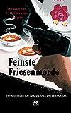 Feinste Friesenmorde: Das Buch zum 1. Ostfriesischen Krimipreis bei Amazon kaufen