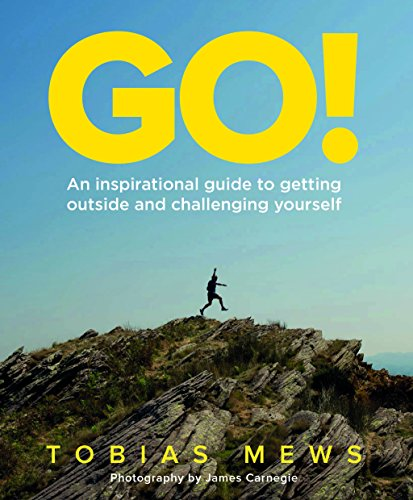 GO!: An inspirational guide to getting outside and challenging yourself: Create your own amazing race challenges (Spiel Amazing Race)