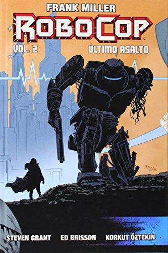 Frank Miller's Robocop: Último asalto vol. 2 (Colección Alerta) por Steve Grant