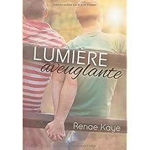 Lumi??re aveuglante (Le Tav) by Renae Kaye (2016-02-16)