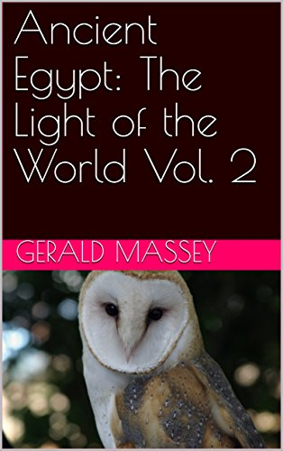 Ancient Egypt: The Light of the World Vol. 2 (English Edition) - Afrikanische 2 Vol Religion