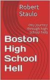Boston High School Hell: (my experiences teaching in a Boston high school)
