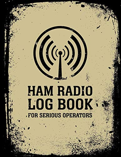 HAM Radio Log Book For Serious Operators: Logbook Journal Notebook For Amateur Radio Operator - Up To 4165 Unique Entries - Track All Communications ... Grunge Black And Beige Design Series, Band 1)