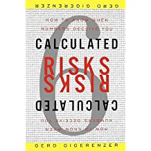 [(Calculated Risks: How to Know When Numbers Deceive You)] [Author: Professor and Director Gerd Gigerenzer] published on (March, 2003)