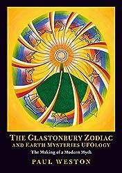 The Glastonbury Zodiac and Earth Mysteries Ufology by Paul Weston (2015-05-03)