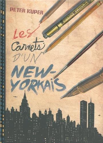Les Carnets d'un New-Yorkais : Une chronique illustrée de trois décennies à New York