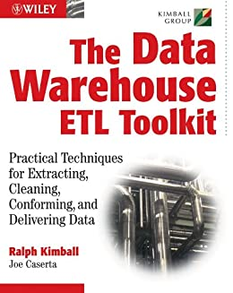 The Data WarehouseETL Toolkit: Practical Techniques for Extracting, Cleaning, Conforming, and Delivering Data de [Kimball, Ralph, Caserta, Joe]