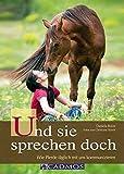 Und sie sprechen doch: Wie Pferde täglich mit uns kommunizieren