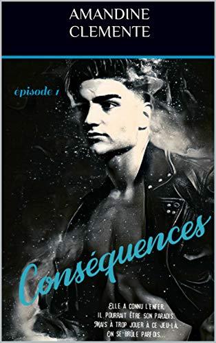 Couverture du livre Conséquences: épisode 1