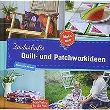 Zauberhafte Quilt- und Patchworkideen (Mach mit!)