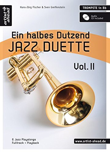 Ein halbes Dutzend Jazz-Duette - Vol.2 - Trompete in Bb: 6 Jazz-Playalongs - Fulltrack & Playback (inkl. Audio-CD). Spielbuch. Musiknoten.