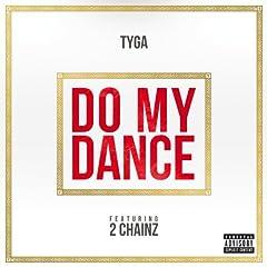 Do My Dance (Explicit) [feat. 2 Chainz] [Explicit]