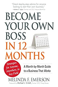 Become Your Own Boss in 12 Months: A Month-by-Month Guide to a Business that Works (English Edition) par [Emerson, Melinda F]