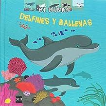 Delfines y ballenas (Mi mundo)