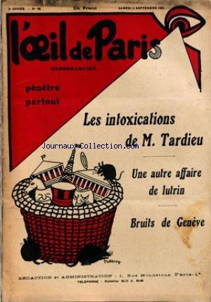 OEIL DE PARIS (L') [No 96] du 06/09/1930 - LES INTOXICATIONS DE TARDIEU - UNE AUTRE AFFAIRE DE LUTRIN - BRUITS DE GENEVE - LA BOURSE - EMPRUNTS BRESILIENS - ACTIONNAIRES ENERGIQUES - METALLURGIE - CREDIT ET REVOLUTION - AUTOUR DU COORIDOR - BON MARCHE.