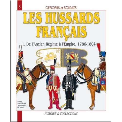 Les Hussards français : Tome 1, De l'Ancien Régime au Consulat, Première partie