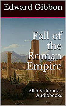 Fall of the Roman Empire: All 6 Volumes + Audiobooks Descargar ebooks Epub