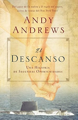 El Descanso: Una Historia de Segundas Oportunidades = The Heart Mender por Andy Andrews