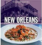 New Orleans: Authentic Recipes Celebrating the Foods of the World (Williams-Sonoma Foods of the World)