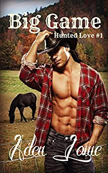 Big Game (Hunted Love Book 1) by [Lowe, Aden]