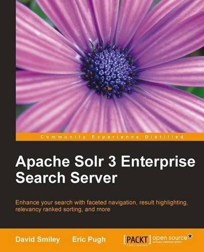 Apache Solr 3 Enterprise Search Server by Smiley, David, Pugh, Eric (2011) Paperback