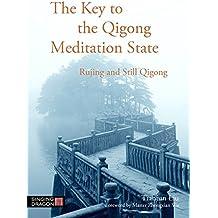 The Key to the Qigong Meditation State: Rujing and Still Qigong