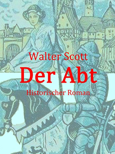 Der Abt: Historischer Roman