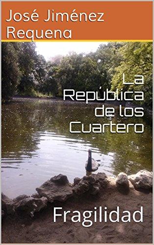 La República de los Cuartero: Fragilidad por José Jiménez Requena
