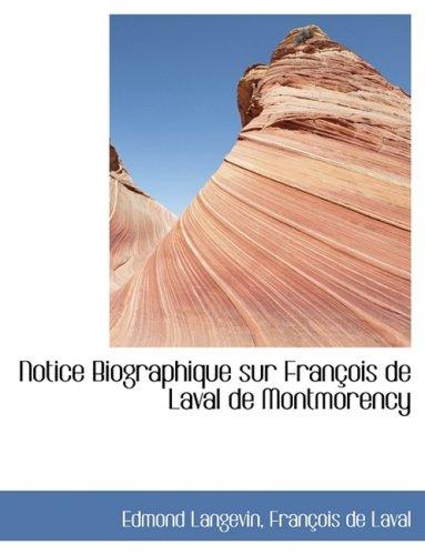 Notice Biographique sur François de Laval de Montmorency