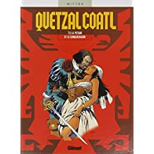 Quetzalcoatl, Tome 5 : La putain et le conquistador