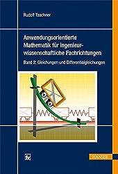 Anwendungsorientierte Mathematik für ingenieurwissenschaftliche Fachrichtungen: Band 2: Gleichungen und Differentialgleichungen
