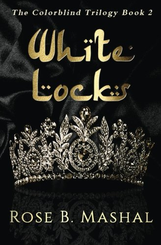 White Locks: Volume 2 (The Colorblind Trilogy)