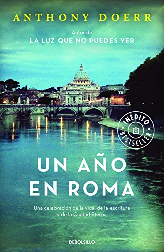 Un Ano En Roma / Four Seasons in Rome: On Twins, Insomnia, and the Biggest Funeral in the History of the World por Anthony Doerr