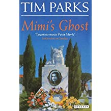 Mimi's Ghost by Tim Parks (2011-11-14)