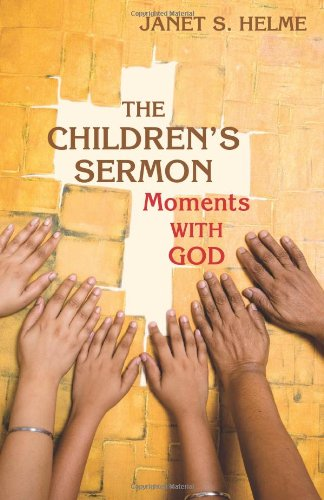 The Children's Sermon: Moments with God