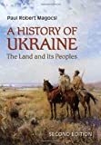 History of Ukraine: The Land and its Peoples