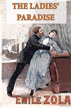 The Ladies' Paradise (The Ladies' Delight) - Unabridged by [Zola, Émile]