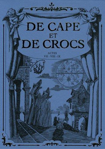 De Cape et de Crocs, Tomes 7 à 9 : Chasseurs de chimères ; Le maître d'armes ; Revers de fortune