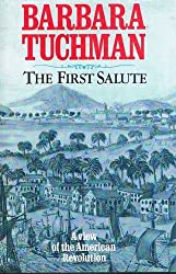 The First Salute: View of the American Revolution by Barbara W. Tuchman (1989-03-02)