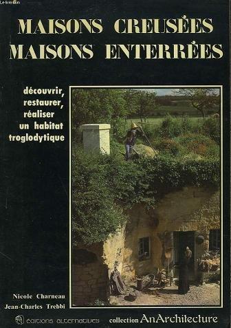 Maisons creusées, maisons enterrées par Adeline Charneau