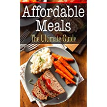 Affordable Meals: The Ultimate Guide (English Edition)